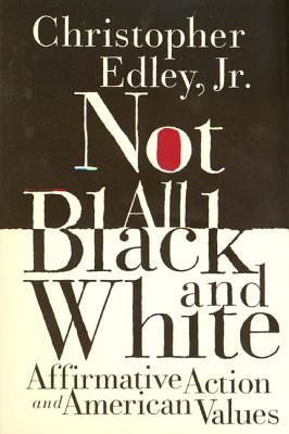 Not All Black and White - Edley, Christopher, Professor