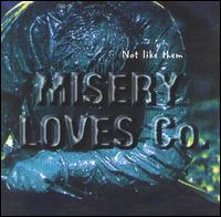 Not Like Them - Misery Loves Co.