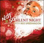 Not So Silent Night: Christmas with REO Speedwagon [Bonus Tracks]