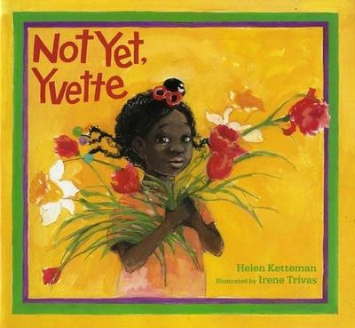 Not Yet, Yvette - Ketteman, Helen