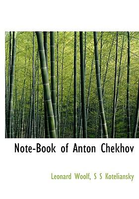 Note-Book of Anton Chekhov - Woolf, Leonard, and Koteliansky, S S