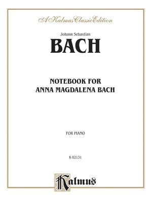Notebook for Anna Magdalena Bach - Bach, Johann Sebastian (Composer)