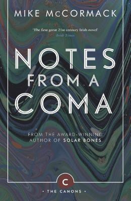 Notes from a Coma - McCormack, Mike