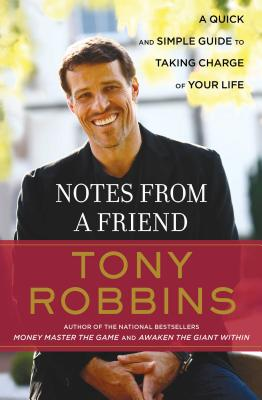 Notes from a Friend: A Quick and Simple Guide to Taking Control of Your Life - Robbins, Tony