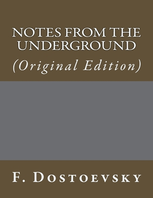 Notes from the Underground: (Original Edition) - Dostoevsky, F