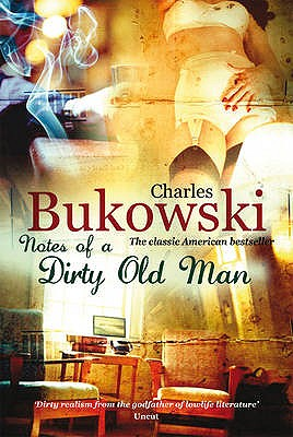 Notes of a Dirty Old Man - Bukowski, Charles
