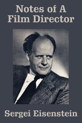 Notes of a Film Director - Eisenstein, Sergei
