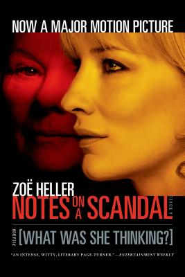 Notes on a Scandal: What Was She Thinking?: A Novel - Heller, Zoe