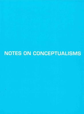 Notes on Conceptualisms - Place, Vanessa, and Fitterman, Robert