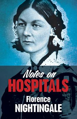 Notes on Hospitals - Nightingale, Florence