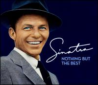 Nothing But the Best: The Frank Sinatra Collection - Frank Sinatra