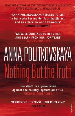 Nothing But the Truth: Selected Dispatches - Politkovskaya, Anna