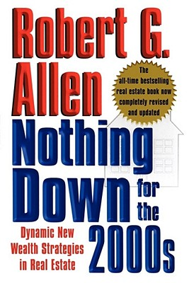 Nothing Down for the 2000s: Dynamic New Wealth Strategies in Real Estate - Allen, Robert G