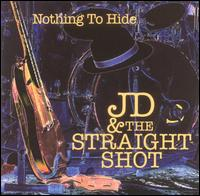 Nothing to Hide - JD & the Straight Shot