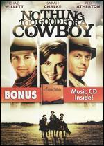 Nothing Too Good for a Cowboy [DVD/CD]