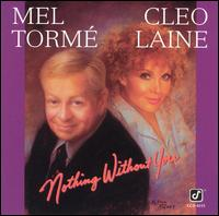 Nothing Without You - Mel Tormé and Cleo Laine