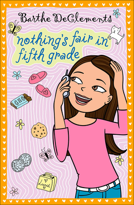 Nothing's Fair in Fifth Grade - DeClements, Barthe, J.D