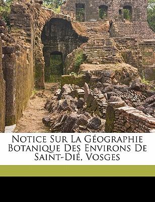 Notice Sur La Geographie Botanique Des Environs de Saint-Die, Vosges - Boulay, Jean Nicolas