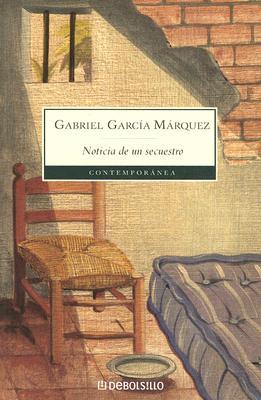 Noticia de Un Secuestro - Garcia Marquez, Gabriel