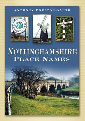 Nottinghamshire Place Names - Poulton-Smith, Anthony