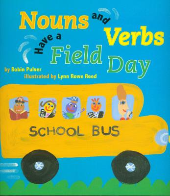 Nouns and Verbs Have a Field Day with CD - Pulver, Robin, and Reed, Lynn Rowe (Illustrator), and Beach, John (Read by)