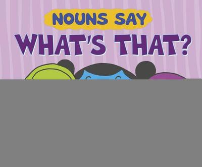 "Nouns Say ""what's That?"" - Dahl, Michael"