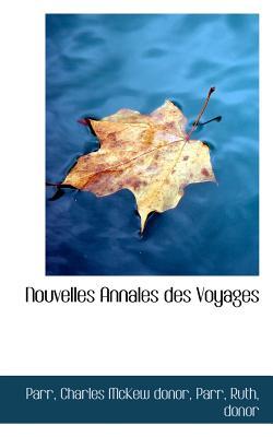 Nouvelles Annales Des Voyages - Charles McKew Donor, Parr