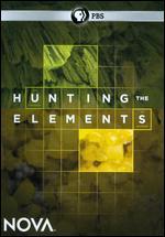 NOVA: Hunting the Elements - Alan Ritsko; Chris Schmidt