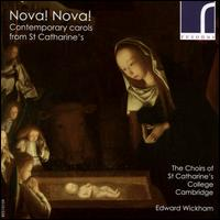 Nova! Nova!: Contemporary Carols from St Catharine's - Faith Bale Barker (soprano); James Bartlett (bass); Lucy Featherstone (soprano); Patrick Johanssohn (bass);...