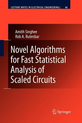 Novel Algorithms for Fast Statistical Analysis of Scaled Circuits - Singhee, Amith, and Rutenbar, Rob A.