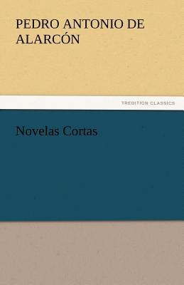 Novelas Cortas - Alarc N, Pedro Antonio De, and New Zealand