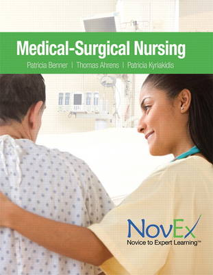 NovEx Medical-Surgical Nursing, Print Edition - Pearson Education, and Benner, Patricia, and Hooper-Kyriakidis, Patricia