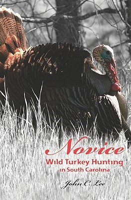 Novice Wild Turkey Hunting in South Carolina - Lee, John C