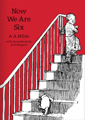 Now We Are Six - Milne, A. A.