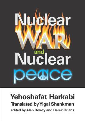 Nuclear War and Nuclear Peace - Harkabi, Yehoshafat (Editor)