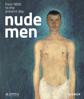 Nude Men - Leopold, Elisabeth, and Natter, Tobias G.