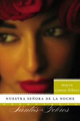 Nuestra Senora de la Noche: Novela - Santos-Febres, Mayra