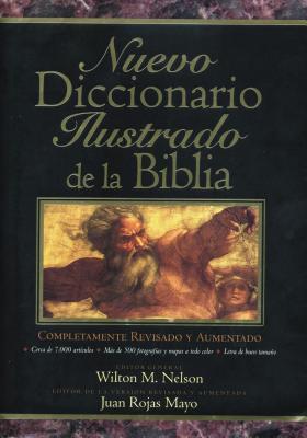 Nuevo Diccionario Ilustrado de La Biblia - Nelson, Wilton