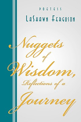 Nuggets of Wisdom, Reflections of a Journey - Ferguson, Lashawn