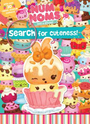 Num Noms Search for Cuteness!: With Over 30 Sweet Scented Stickers! - Parragon Books Ltd