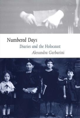 Numbered Days: Diaries and the Holocaust - Garbarini, Alexandra