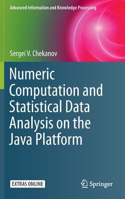 Numeric Computation and Statistical Data Analysis on the Java Platform - Chekanov, Sergei V