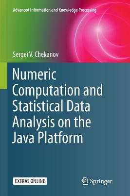 Numeric Computation and Statistical Data Analysis on the Java Platform - Chekanov, Sergei V