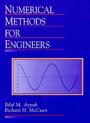 Numerical Methods for Engineers - Ayyub, Bilal M, and McCuen, Richard H