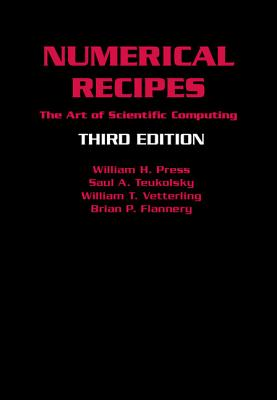 Numerical Recipes: The Art of Scientific Computing - Press, William H, and Teukolsky, Saul A, and Vetterling, William T