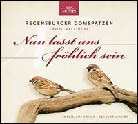 Nun lasst uns Fröhlich sein - Regensburger Domspatzen (boy's choir)