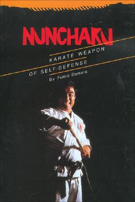 Nunchaku: Karate Weapon of Self-Defense - Demura, Fumio, and Ikuta, Ed (Photographer)