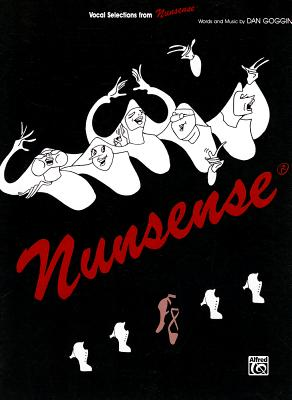 Nunsense (Vocal Selections): Piano/Vocal/Chords - Goggin, Dan (Composer)
