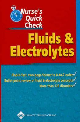 Nurse's Quick Check: Fluids and Electrolytes - Lippincott Williams & Wilkins, and Springhouse (Prepared for publication by)