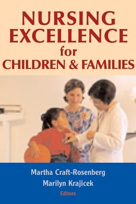 Nursing Excellence for Children and Families - Craft-Rosenberg, Martha, Dr., PhD, RN, Faan (Editor)
